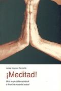 � Meditad !. Una respuesta espiritual a la crisis material actual.