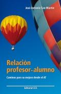 Relaci�n profesor - alumno. Caminos para su mejora desde el AT.( Incluye CD )