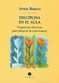 Disciplina en el aula. Propuestas efectivas para mejorar la convivencia.