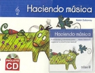Haciendo m�sica. Actividades y canciones para explorar la creatividad musical. Incluye CD.