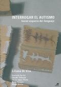 Interrogar el autismo hacer espacio del lenguaje