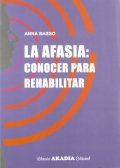 La afasia: conocer para rehabilitar.