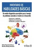 Inventario de habilidades básicas. Un modelo diagnóstico-prescriptivo para el manejo de problemas asociados al retardo en el desarrollo.