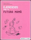 Ejercicios para la futura mam�