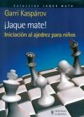 �Jaque mate! Iniciaci�n al ajedrez para ni�os.