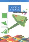 Cómo hacer aviones de papel y otros objetos voladores.