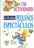 150 actividades.Pequeños espectáculos para niños de 6 a 10 años.