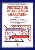 Proyecto de inteligencia Harvard. Serie V. Toma de decisiones. Material de apoyo para el alumno E.S.O ( 12 - 16 a�os ).