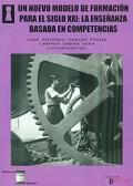 Un nuevo modelo de formaci�n para el siglo XXI: la ense�anza basada en competencias.