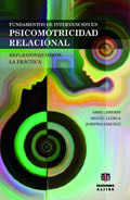 Fundamentos de intervenci�n en psicomotricidad relacional. Reflexiones desde la pr�ctica