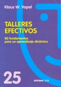 Talleres efectivos. 80 fundamentos para un aprendizaje din�mico.