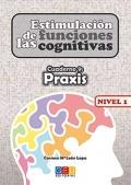 Estimulaci�n de las funciones cognitivas. Cuaderno 9: Praxis. Nivel 1.