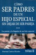 C�mo ser padres de un hijo especial sin dejar de ser pareja. La pareja y la llegada de un hijo especial