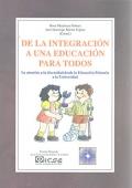 De la integraci�n a una educaci�n para todos. La Atenci�n a la diversidad desde la educaci�n primaria a la universidad.