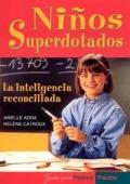 Niños superdotados. La inteligencia reconciliada.