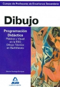 Dibujo. Programacin didctica. Plstica y Visual de ESO y Dibujo Tcnico de Bachillerato. Cuerpo de profesores de Enseanza Secundaria