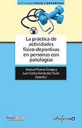 La pr�ctica de actividades f�sico-deportivas en personas con patolog�as.