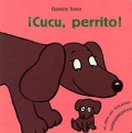 Cucu, perrito!. Un libro con solapas soprendentes.