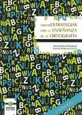 Nuevas estrategias para la ense�anza de la ortograf�a.