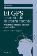 El GPS secreto de nuestra mente. Nuestros cuatro puntos cardinales.