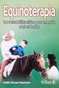 Equinoterapia. La rehabilitación por medio del caballo.