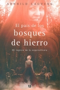 El pas de los bosques de hierro. Mi regreso de la esquizofrenia.