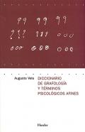 Diccionario de grafolog�a y t�rminos psicol�gicos afines.