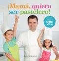 �Mam�, quiero ser pastelero! Aprendiendo con Sergi Vela