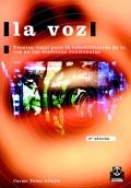 La voz. T�cnica vocal para la rehabilitaci�n de la voz en las disfon�as funcionales.