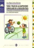 Teor�a y praxis de las adaptaciones curriculares en la Educaci�n F�sica. Un programa de intervenci�n motriz aplicado en la Educaci�n Primaria
