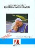Rehabilitaci�n y fisioterapia en geriatr�a.