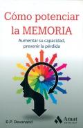 C�mo potenciar la memoria. Aumentar su capacidad, prevenir la p�rdida.