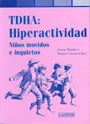 TDHA: Hiperactividad. Nios movidos e inquietos