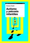 Autismo y psicosis infantiles (Tustin)
