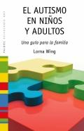 El autismo en ni�os y adultos. Una gu�a para la familia.