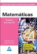 Matemáticas. Temario. Volumen III. Cuerpo de Profesores de Enseñanza Secundaria.