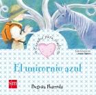 El unicornio azul. Cuentos para sentir. Un cuento sobre la ilusión.