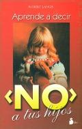 Aprende a decir que NO a tus hijos