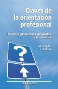 Claves de la orientaci�n profesional. Estructura, planificaci�n, diagn�stico e intervenci�n.