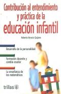Contribuci�n al entendimiento y practica de la educaci�n infantil