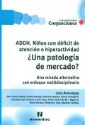 ADDH. Ni�os con d�ficit de atenci�n e hiperactividad. �Una patolog�a de mercado? Una mirada alternativa con enfoque multidisciplinario.