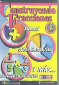 Construyendo fracciones. Sumas, comparaciones, multiplicaciones y ms. ( CD ) - Versin educativa -