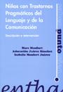 Ni�os con trastornos pragm�ticos del lenguaje y de la comunicaci�n. descripci�n e intervenci�n.
