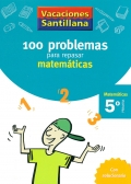 100 problemas para repasar matem�ticas. 5� Primaria - Matem�ticas. Vacaciones Santillana.