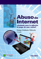 Abuso de internet. ¿Antesala para la adicción al juego de azar on-line?