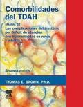 Comorbilidades del TDAH. Las complicaciones del trastorno por d�ficit de atenci�n con hiperactividad en ni�os y adultos.