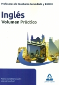 Ingl�s. Volumen Pr�ctico. Cuerpo de Profesores de Ense�anza Secundaria y EEOOII.