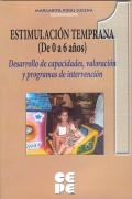 Estimulaci�n temprana (de 0 a 6 a�os). 3-Desarrollo de capacidades, valoraci�n y programas de intervenci�n.Valoraci�n del desarrollo y programas de estimulaci�n