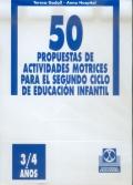 50 propuestas de actividades motricies para el segundo ciclo de educación infantil. 3 a 4 años.