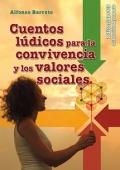Cuentos l�dicos para la convivencia y los valores sociales.